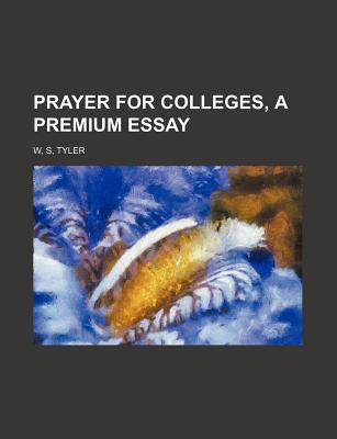 Prayer for Colleges, a Premium Essay