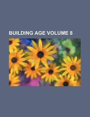 Building Age Volume 8