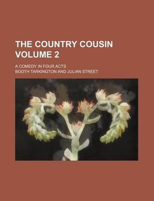 The Country Cousin; A Comedy in Four Acts Volume 2