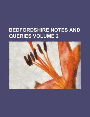 Bedfordshire Notes and Queries Volume 2