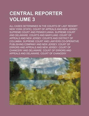 Central Reporter; All Cases Determined in the Courts of Last Resort Volume 3
