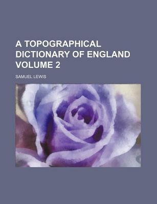 A Topographical Dictionary of England Volume 2