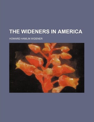 The Wideners in America