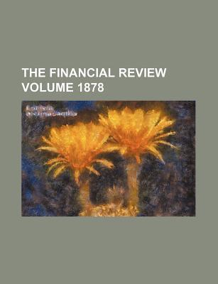 The Financial Review Volume 1878