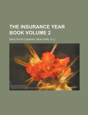 The Insurance Year Book Volume 2