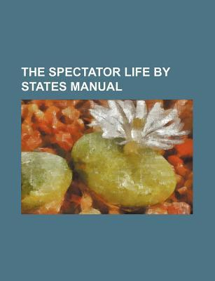 The Spectator Life by States Manual