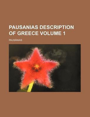 Pausanias Description of Greece Volume 1