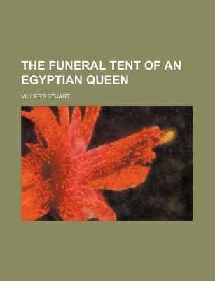 The Funeral Tent of an Egyptian Queen