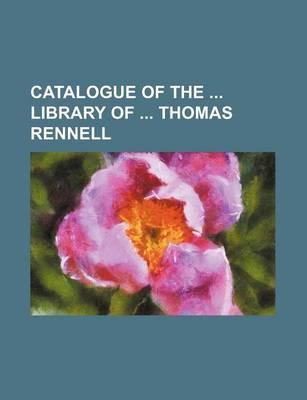 Catalogue of the Library of Thomas Rennell