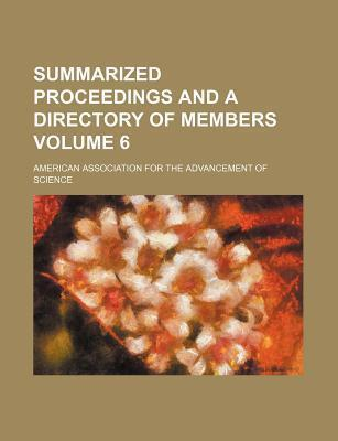 Summarized Proceedings and a Directory of Members Volume 6