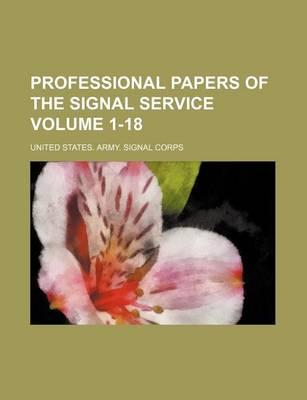 Professional Papers of the Signal Service Volume 1-18