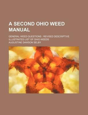 A Second Ohio Weed Manual; General Weed Questions Revised Descriptive Illustrated List of Ohio Weeds