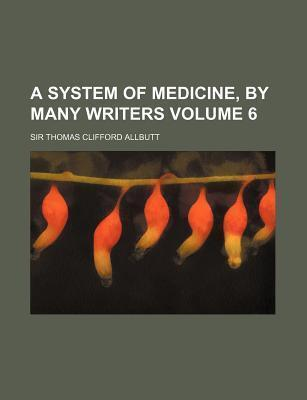 A System of Medicine, by Many Writers Volume 6