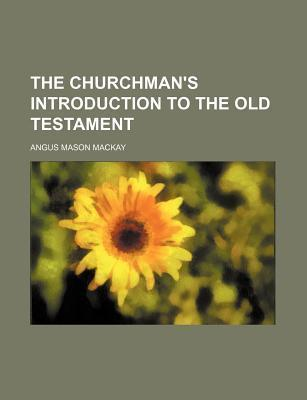 The Churchman's Introduction to the Old Testament