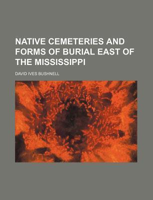 Native Cemeteries and Forms of Burial East of the Mississippi