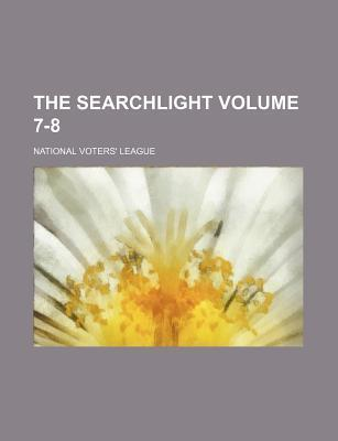 The Searchlight Volume 7-8