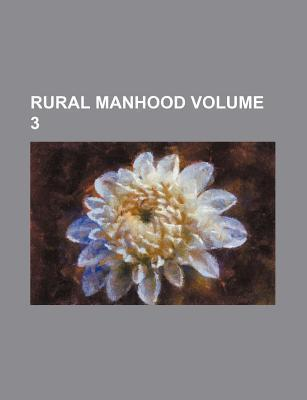 Rural Manhood Volume 3
