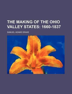 The Making of the Ohio Valley States; 1660-1837
