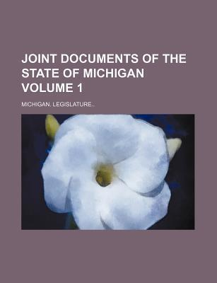 Joint Documents of the State of Michigan Volume 1