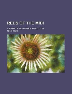 Reds of the MIDI; A Story of the French Revolution