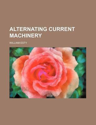 Alternating Current Machinery