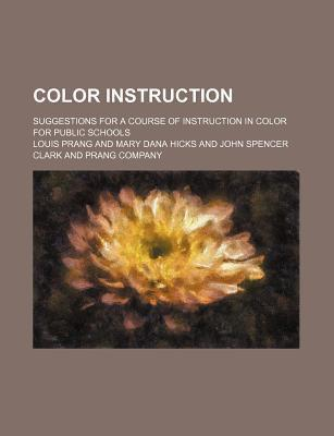 Color Instruction; Suggestions for a Course of Instruction in Color for Public Schools