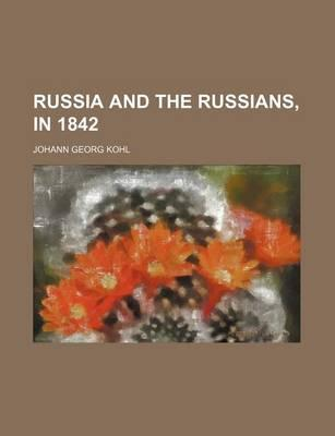 Russia and the Russians, in 1842