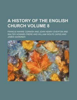 A History of the English Church Volume 8