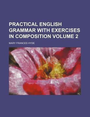 Practical English Grammar with Exercises in Composition Volume 2