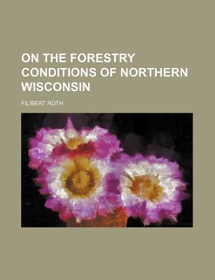 On the Forestry Conditions of Northern Wisconsin