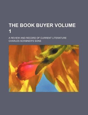 The Book Buyer; A Review and Record of Current Literature Volume 1
