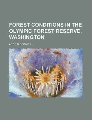 Forest Conditions in the Olympic Forest Reserve, Washington