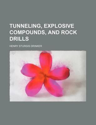 Tunneling, Explosive Compounds, and Rock Drills