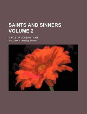 Saints and Sinners; A Tale of Modern Times Volume 2
