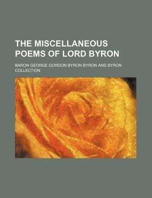 The Miscellaneous Poems of Lord Byron