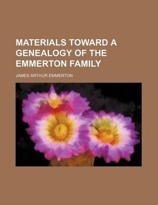 Materials Toward a Genealogy of the Emmerton Family