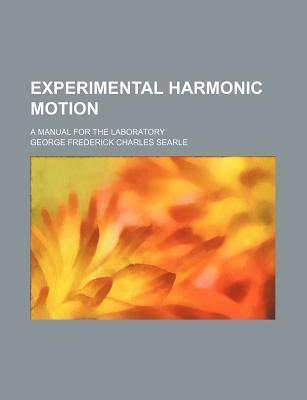 Experimental Harmonic Motion; A Manual for the Laboratory