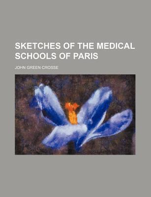 Sketches of the Medical Schools of Paris