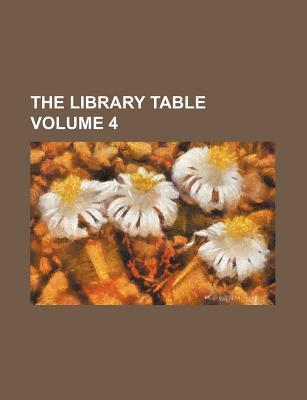 The Library Table Volume 4