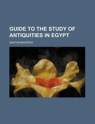 Guide to the Study of Antiquities in Egypt
