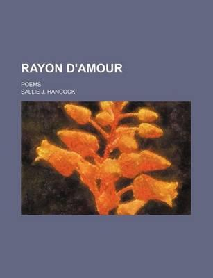 Rayon D'Amour; Poems