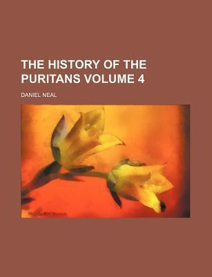 The History of the Puritans Volume 4
