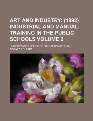 Art and Industry; (1892) Industrial and Manual Training in the Public Schools Volume 2