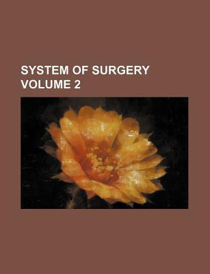 System of Surgery Volume 2