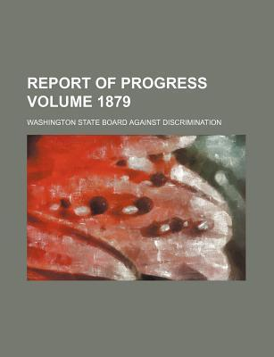 Report of Progress Volume 1879