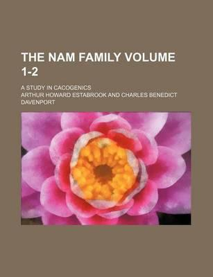The Nam Family; A Study in Cacogenics Volume 1-2