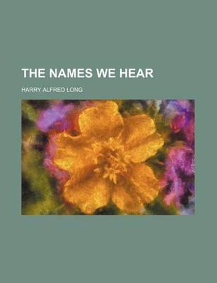 The Names We Hear