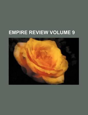 Empire Review Volume 9