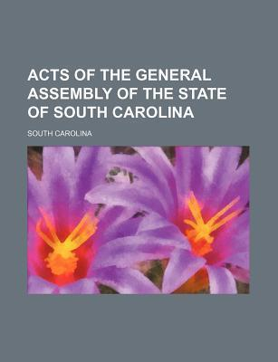 Acts of the General Assembly of the State of South Carolina