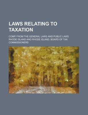 Laws Relating to Taxation; Comp. from the General Laws and Public Laws